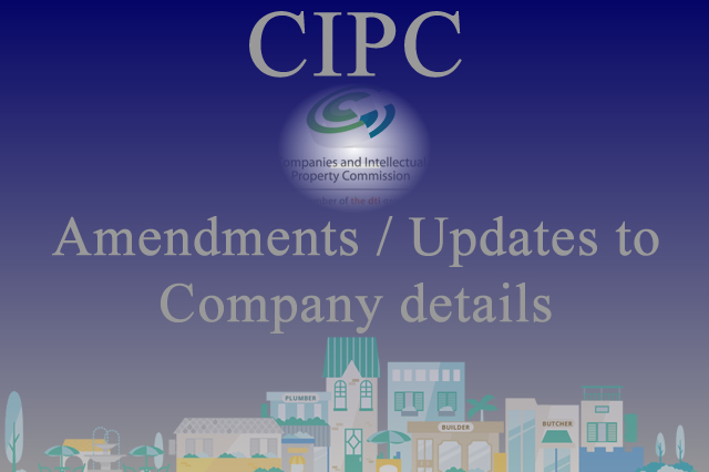 CIPC – Amendments / Updates to Company details