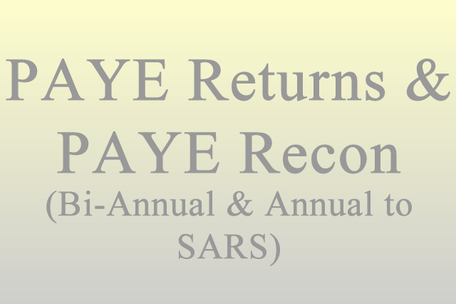 PAYE Returns & PAYE Recon (Bi-Annual & Annual to SARS)