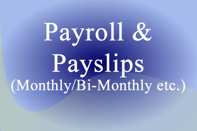Payroll & Payslips (Monthly/Bi-Monthly etc.)